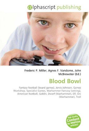 9786130694234: Blood Bowl: Fantasy football (board games), Jervis Johnson, Games Workshop, Specialist Games, Warhammer Fantasy (setting), American football, Goblin, Dwarf (Warhammer), Elf, Orc (Warhammer), Troll