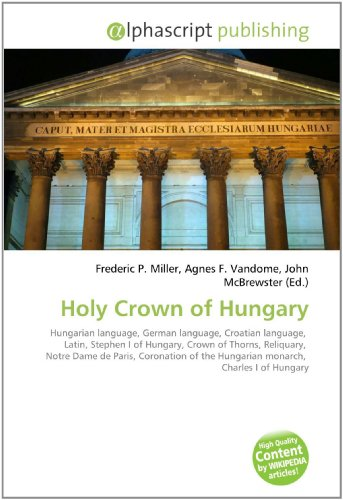 Holy Crown of Hungary: Frederic P. Miller