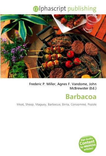 9786130754723: Barbacoa: Meat, Sheep, Maguey, Barbecue, Birria, Consommé, Pozole