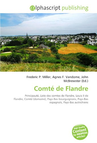 9786130759230: Comté de Flandre: Principauté, Liste des comtes de Flandre, Louis II de Flandre, Comté (domaine), Pays-Bas bourguignons, Pays-Bas espagnols, Pays-Bas autrichiens