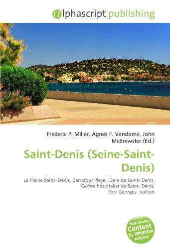 9786130776176: Saint-Denis (Seine-Saint-Denis): La Plaine Saint- Denis, Carrefour Pleyel, Gare de Saint- Denis, Centre hospitalier de Saint- Denis, Parc Georges- Valbon