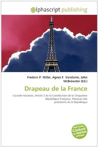 9786130798116: Drapeau de la France: Cocarde tricolore, Article 2 de la Constitution de la Cinquième République française, Marques des présidents de la République