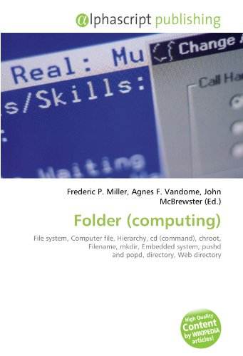 9786130808303: Folder (computing): File system, Computer file, Hierarchy, cd (command), chroot, Filename, mkdir, Embedded system, pushd and popd, directory, Web directory