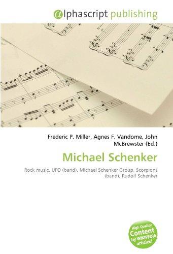 9786130815295: Michael Schenker: Rock music, UFO (band), Michael Schenker Group, Scorpions (band), Rudolf Schenker