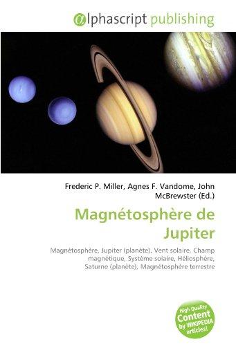 9786130828301: Magnétosphère de Jupiter (French Edition)