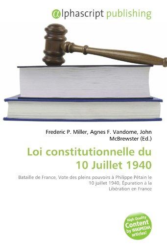 9786130829193: Loi constitutionnelle du 10 Juillet 1940: Bataille de France, Vote des pleins pouvoirs à Philippe Pétain le 10 juillet 1940, Épuration à la Libération en France