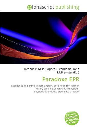 9786130851279: Paradoxe EPR: Expérience de pensée, Albert Einstein, Boris Podolsky, Nathan Rosen, École de Copenhague (physiqu, Physique quantique, Expérience d'Aspect