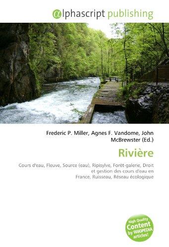 9786130854188: Rivière: Cours d'eau, Fleuve, Source (eau), Ripisylve, Forêt-galerie, Droit et gestion des cours d'eau en France, Ruisseau, Réseau écologique