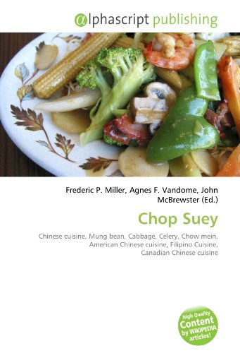 9786130861834: Chop Suey: Chinese cuisine, Mung bean, Cabbage, Celery, Chow mein, American Chinese cuisine, Filipino Cuisine, Canadian Chinese cuisine