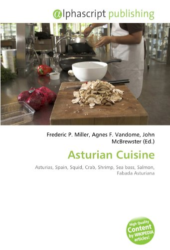 9786130862855: Asturian Cuisine: Asturias, Spain, Squid, Crab, Shrimp, Sea bass, Salmon, Fabada Asturiana