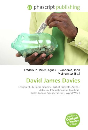 9786130874056: David James Davies: Economist, Business magnate, List of essayists, Author, Activism, Internationalism (politics), Welsh Labour, Saunders Lewis, World War II