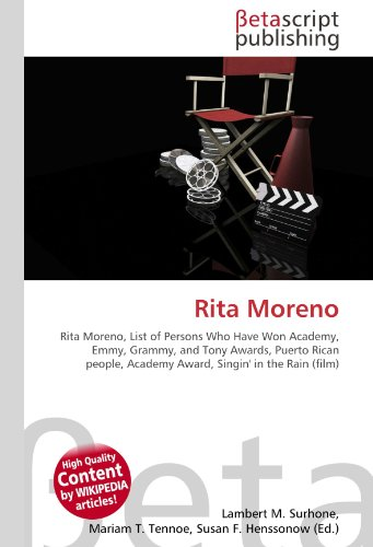 9786130908881: Rita Moreno: Rita Moreno, List of Persons Who Have Won Academy, Emmy, Grammy, and Tony Awards, Puerto Rican people, Academy Award, Singin' in the Rain (film)