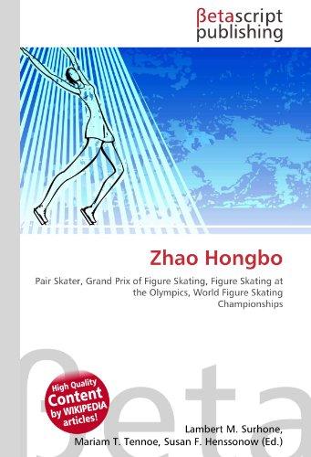 9786130918323: Zhao Hongbo: Pair Skater, Grand Prix of Figure Skating, Figure Skating at the Olympics, World Figure Skating Championships