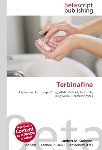 9786130918606: Terbinafine: Allylamine, Antifungal Drug, Athlete's Foot, Jock Itch, Ringworm, Dermatophytes