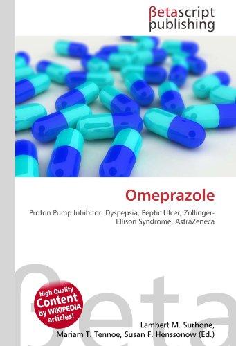 9786130925093: Omeprazole: Proton Pump Inhibitor, Dyspepsia, Peptic Ulcer, Zollinger-Ellison Syndrome, AstraZeneca