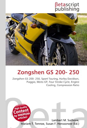 9786130965303: Zongshen GS 200- 250: Zongshen GS 200- 250, Sport Touring, Harley Davidson, Piaggio, Moto GP, Four Stroke Cycle, Engine Cooling, Compression Ratio