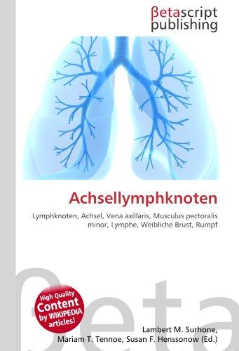 9786131000386: Achsellymphknoten: Lymphknoten, Achsel, Vena axillaris, Musculus pectoralis minor, Lymphe, Weibliche Brust, Rumpf