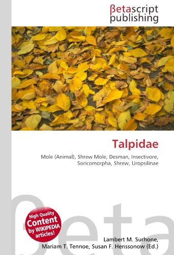 9786131010194: Talpidae: Mole (Animal), Shrew Mole, Desman, Insectivore, Soricomorpha, Shrew, Uropsilinae