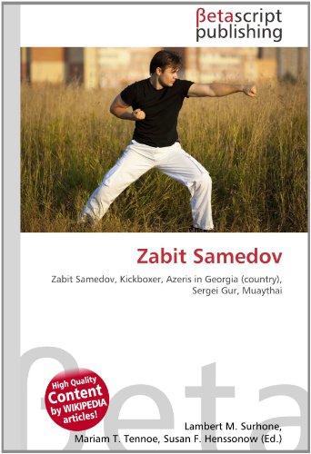 9786131017421: Zabit Samedov: Zabit Samedov, Kickboxer, Azeris in Georgia (country), Sergei Gur, Muaythai