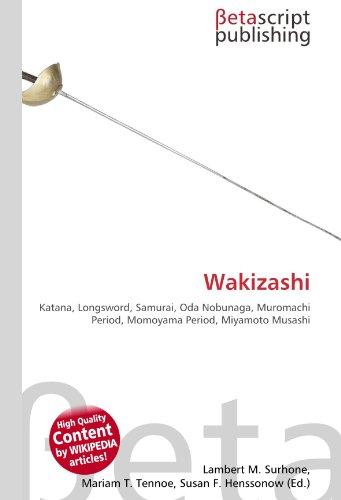 9786131030239: Wakizashi: Katana, Longsword, Samurai, Oda Nobunaga, Muromachi Period, Momoyama Period, Miyamoto Musashi