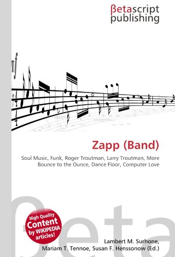 9786131031397: Zapp (Band): Soul Music, Funk, Roger Troutman, Larry Troutman, More Bounce to the Ounce, Dance Floor, Computer Love