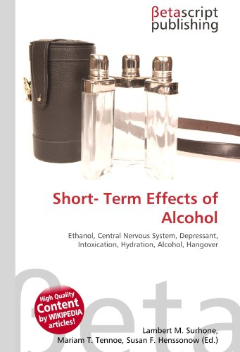 9786131037559: Short- Term Effects of Alcohol: Ethanol, Central Nervous System, Depressant, Intoxication, Hydration, Alcohol, Hangover