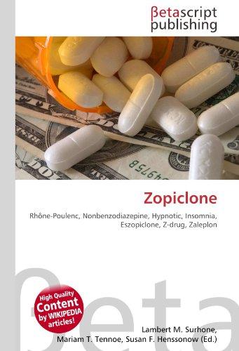 9786131038365: Zopiclone: Rhône-Poulenc, Nonbenzodiazepine, Hypnotic, Insomnia, Eszopiclone, Z-drug, Zaleplon