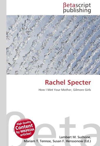 9786131045349: Rachel Specter: How I Met Your Mother, Gilmore Girls