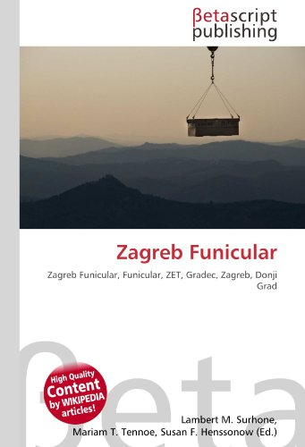 9786131054419: Zagreb Funicular: Zagreb Funicular, Funicular, ZET, Gradec, Zagreb, Donji Grad