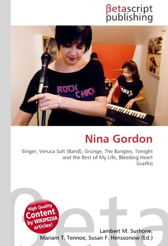 9786131057724: Nina Gordon: Singer, Veruca Salt (Band), Grunge, The Bangles, Tonight and the Rest of My Life, Bleeding Heart Graffiti