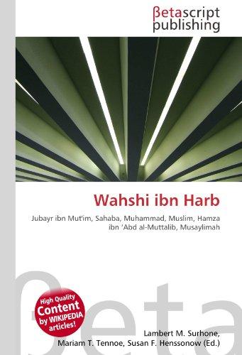 9786131058196: Wahshi ibn Harb: Jubayr ibn Mut'im, Sahaba, Muhammad, Muslim, Hamza ibn 'Abd al-Muttalib, Musaylimah