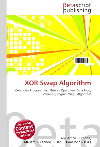 9786131058691: XOR Swap Algorithm: Computer Programming, Bitwise Operation, Data Type, Variable (Programming), Algorithm