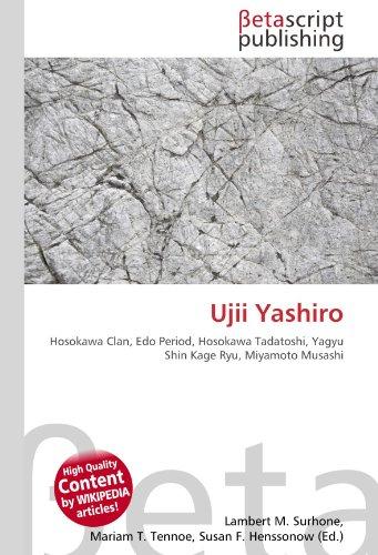 9786131060533: Ujii Yashiro: Hosokawa Clan, Edo Period, Hosokawa Tadatoshi, Yagyu Shin Kage Ryu, Miyamoto Musashi
