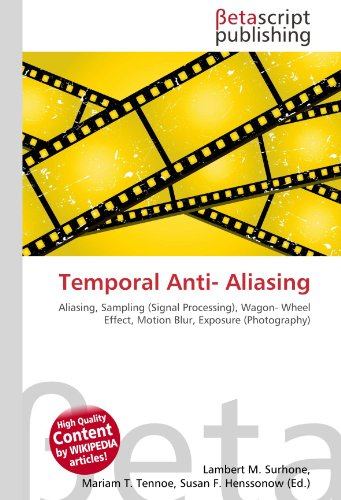 9786131062117: Temporal Anti- Aliasing: Aliasing, Sampling (Signal Processing), Wagon- Wheel Effect, Motion Blur, Exposure (Photography)