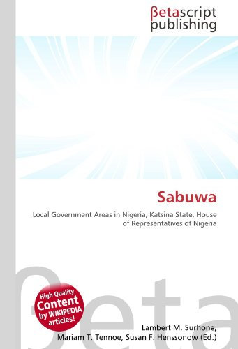 9786131070266: Sabuwa: Local Government Areas in Nigeria, Katsina State, House of Representatives of Nigeria