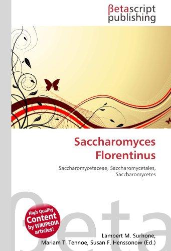 9786131091735: Saccharomyces Florentinus: Saccharomycetaceae, Saccharomycetales, Saccharomycetes
