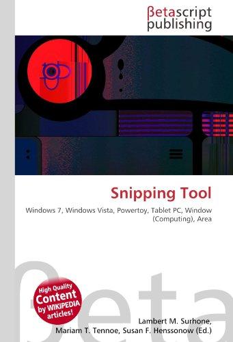 9786131098093: Snipping Tool: Windows 7, Windows Vista, Powertoy, Tablet PC, Window (Computing), Area