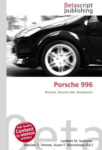 9786131098529: Porsche 996: Porsche, Porsche 944, Neckarsulm