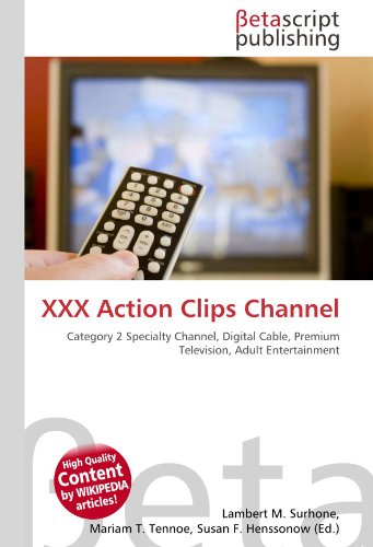 9786131100208: XXX Action Clips Channel: Category 2 Specialty Channel, Digital Cable, Premium Television, Adult Entertainment