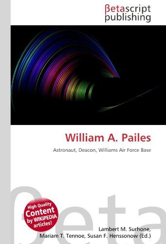 9786131108051: William A. Pailes: Astronaut, Deacon, Williams Air Force Base