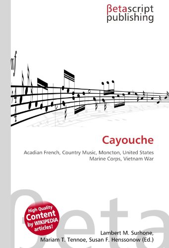 9786131111600: Cayouche: Acadian French, Country Music, Moncton, United States Marine Corps, Vietnam War