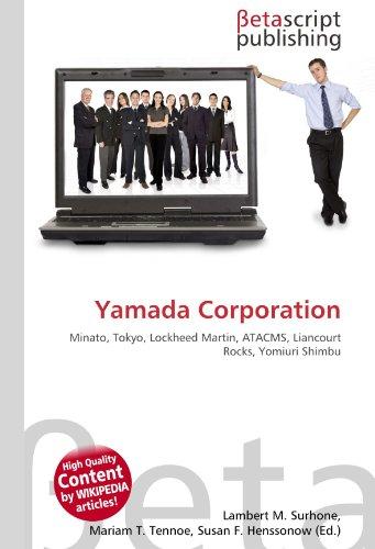 9786131122132: Yamada Corporation: Minato, Tokyo, Lockheed Martin, ATACMS, Liancourt Rocks, Yomiuri Shimbu