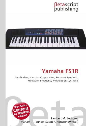 9786131122804: Yamaha FS1R: Synthesizer, Yamaha Corporation, Formant Synthesis, Freeware, Frequency Modulation Synthesis