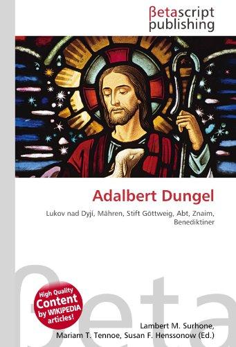 9786131127038: Adalbert Dungel: Lukov nad Dyjí, Mähren, Stift Göttweig, Abt, Znaim, Benediktiner