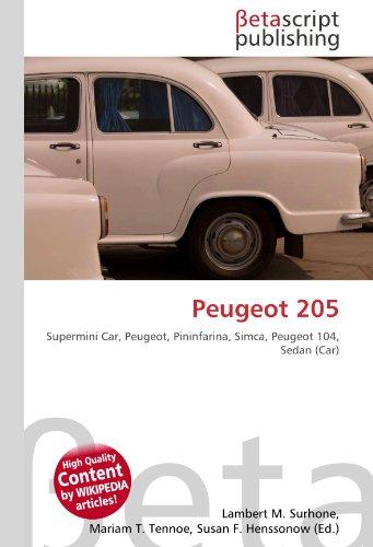 9786131129285: Peugeot 205: Supermini Car, Peugeot, Pininfarina, Simca, Peugeot 104, Sedan (Car)