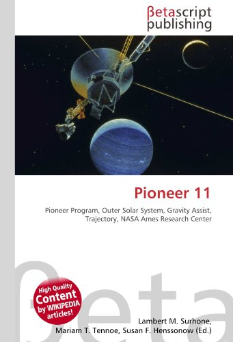 9786131129674: Pioneer 11: Pioneer Program, Outer Solar System, Gravity Assist, Trajectory, NASA Ames Research Center