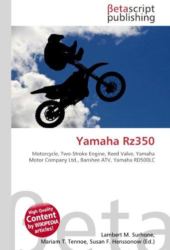 9786131138072: Yamaha Rz350: Motorcycle, Two-Stroke Engine, Reed Valve, Yamaha Motor Company Ltd., Banshee ATV, Yamaha RD500LC