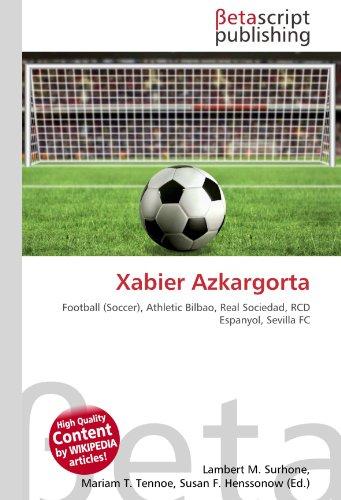 9786131145421: Xabier Azkargorta: Football (Soccer), Athletic Bilbao, Real Sociedad, RCD Espanyol, Sevilla FC