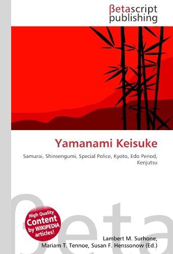 9786131146275: Yamanami Keisuke: Samurai, Shinsengumi, Special Police, Kyoto, Edo Period, Kenjutsu