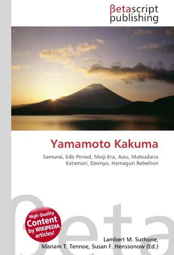 9786131148903: Yamamoto Kakuma: Samurai, Edo Period, Meiji Era, Aizu, Matsudaira Katamori, Daimyo, Hamaguri Rebellion
